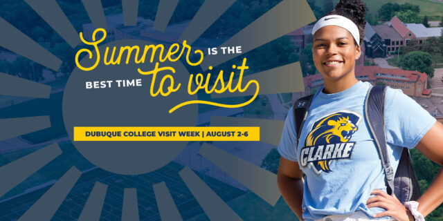 Dubuque College Visit Week   August 2-6